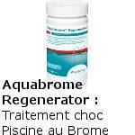 Aquabrome Regenerator Traitement choc au brome
