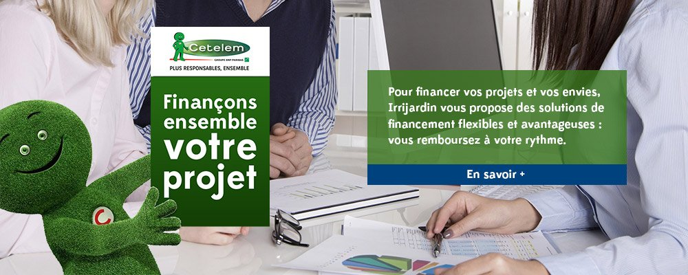 Financer votre projet Irrijardin avec Cetelem !