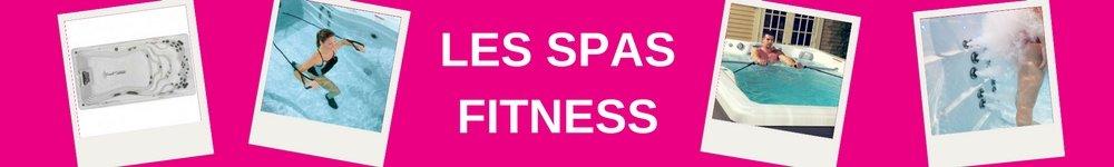 Tout savoir sur les spas fitness